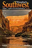 Photographing the Southwest Vol. 2 - Arizona (3rd Edition):: A Guide to the Natural...