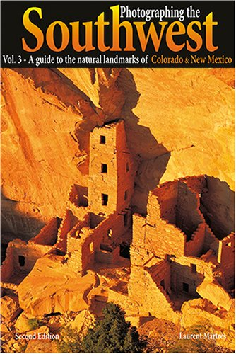 Photographing the Southwest: Colorado & New Mexico (Photographing the Soutwest)